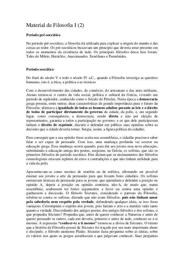 Material de Filosofia I (2)Período pré-socráticoNo período pré-socrático, a filosofia foi utilizada para explicar a origem...