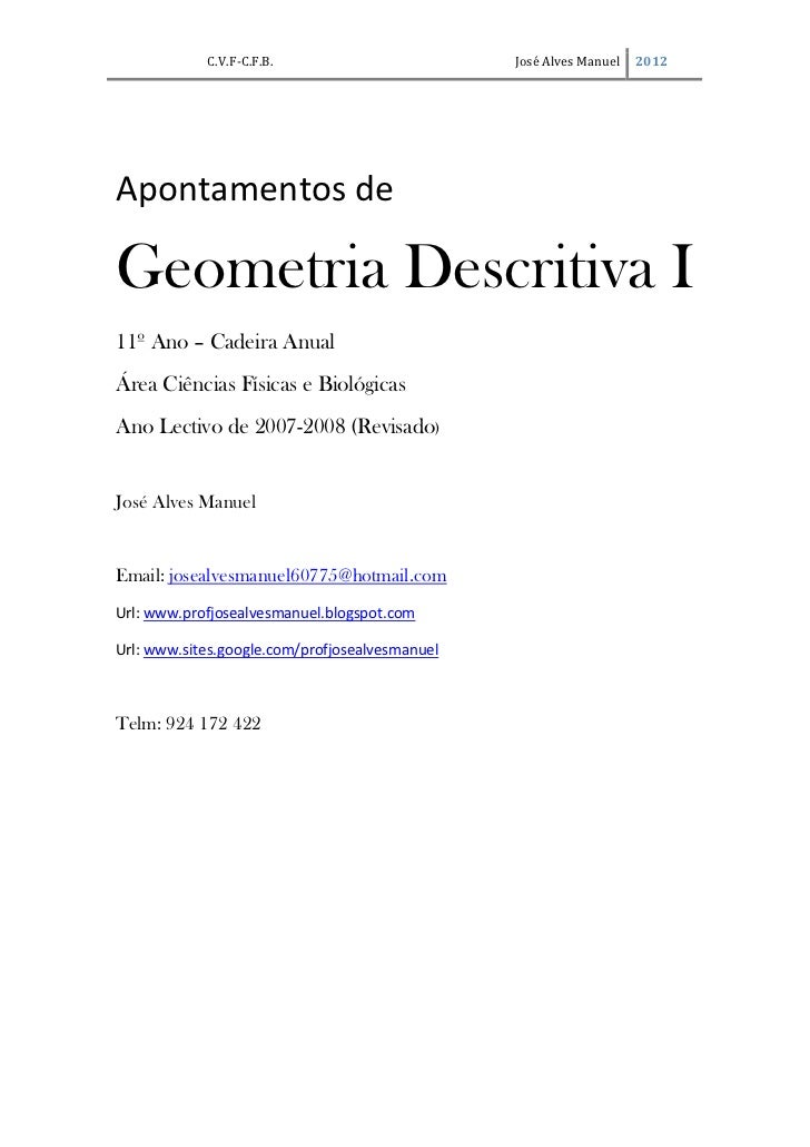 C.V.F-C.F.B.                        José Alves Manuel   2012Apontamentos deGeometria Descritiva I11º Ano – Cadeira AnualÁr...
