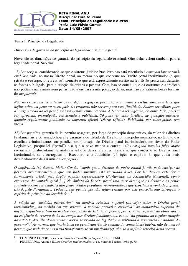 RETA FINAL AGU Disciplina: Direito Penal Tema: Princípio da Legalidade e outros Prof.: Luiz Flávio Gomes Data: 14/05/2007 ...