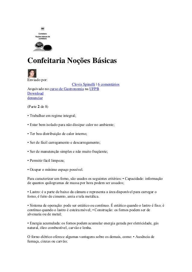 Confeitaria Noções Básicas Enviado por: Clovis Spinelli | 6 comentários Arquivado no curso de Gastronomia na UFPB Download...