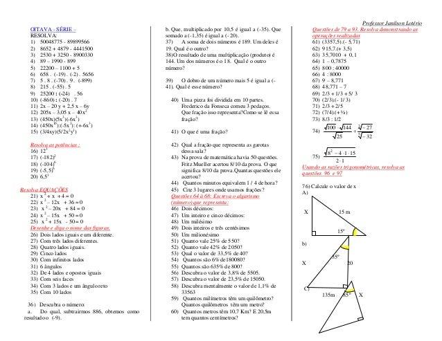 Professor Janilson Lotério    OITAVA - SÉRIE –                           b. Que, multiplicado por 10,5 é igual a (-35). Qu...
