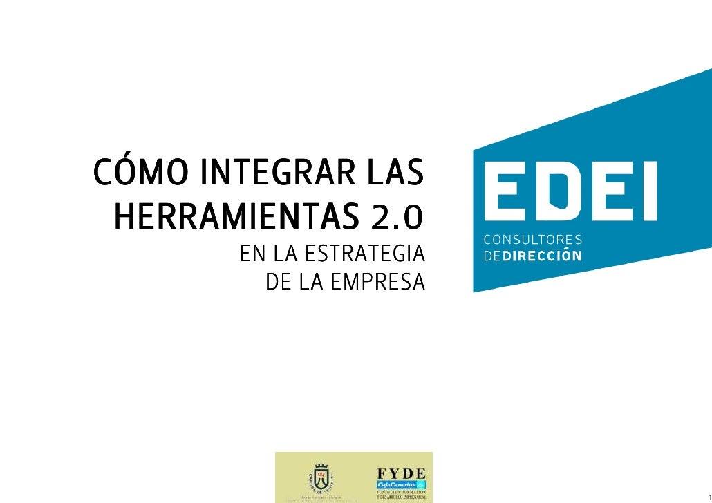 CÓMO INTEGRAR LAS  HERRAMIENTAS 2.0        EN LA ESTRATEGIA          DE LA EMPRESA                               1