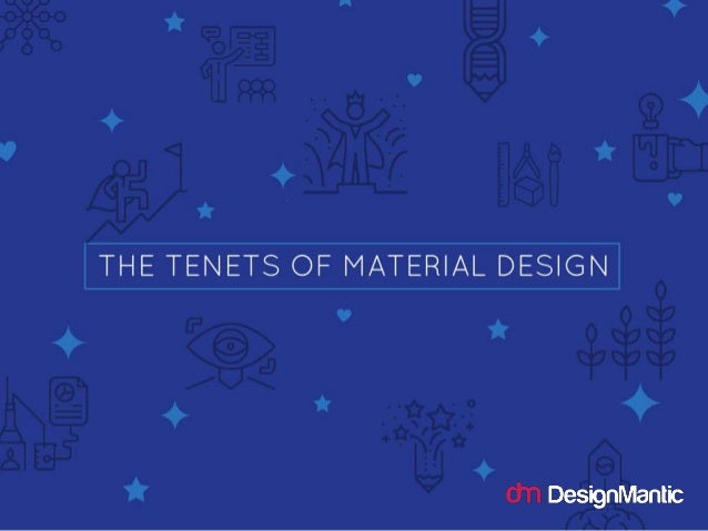 The Tenets Of Material Design
