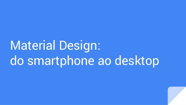 Material Design: do smartphone ao desktop