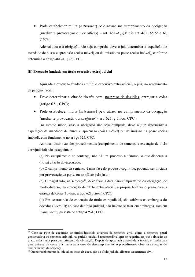 • Pode estabelecer multa (astreintes) pelo atraso no cumprimento da obrigação (mediante provocação ou ex officio) – art. 4...