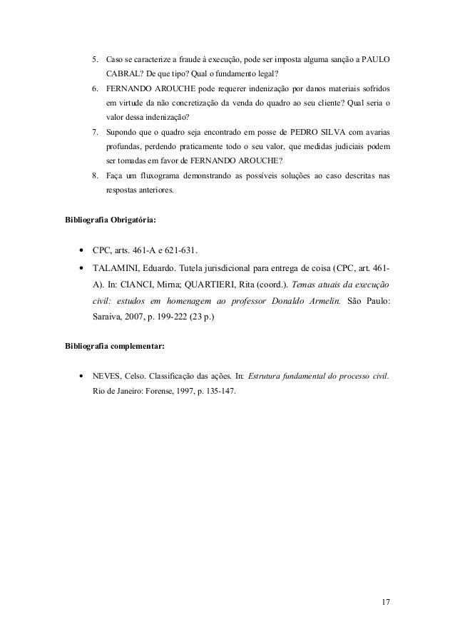 5. Caso se caracterize a fraude à execução, pode ser imposta alguma sanção a PAULO CABRAL? De que tipo? Qual o fundamento ...