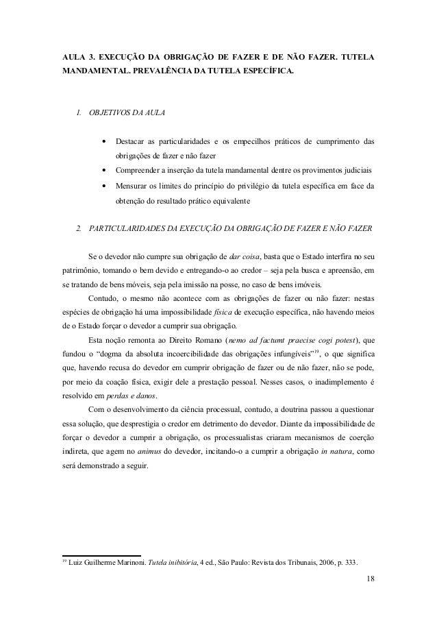 AULA 3. EXECUÇÃO DA OBRIGAÇÃO DE FAZER E DE NÃO FAZER. TUTELA MANDAMENTAL. PREVALÊNCIA DA TUTELA ESPECÍFICA. 1. OBJETIVOS ...