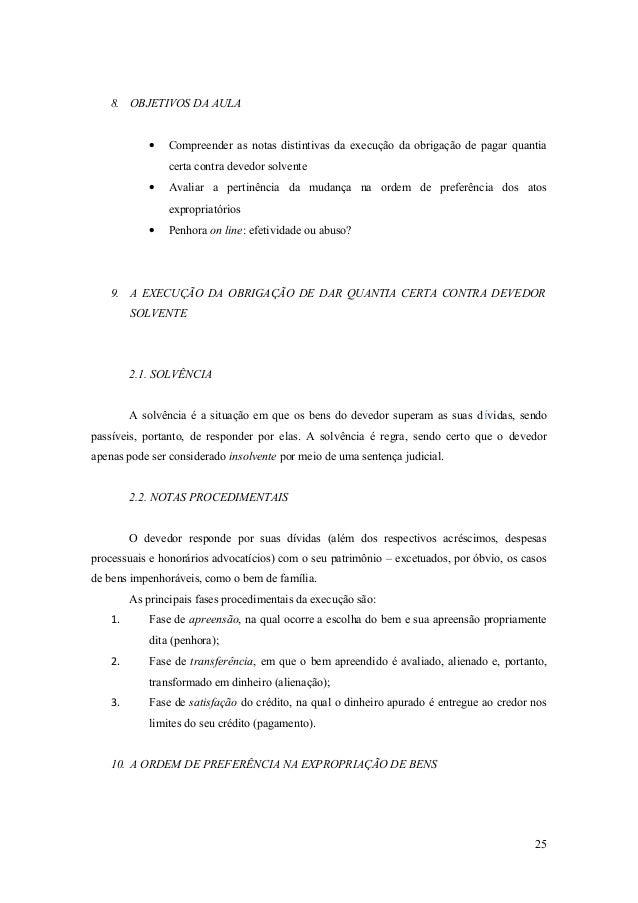8. OBJETIVOS DA AULA • Compreender as notas distintivas da execução da obrigação de pagar quantia certa contra devedor sol...