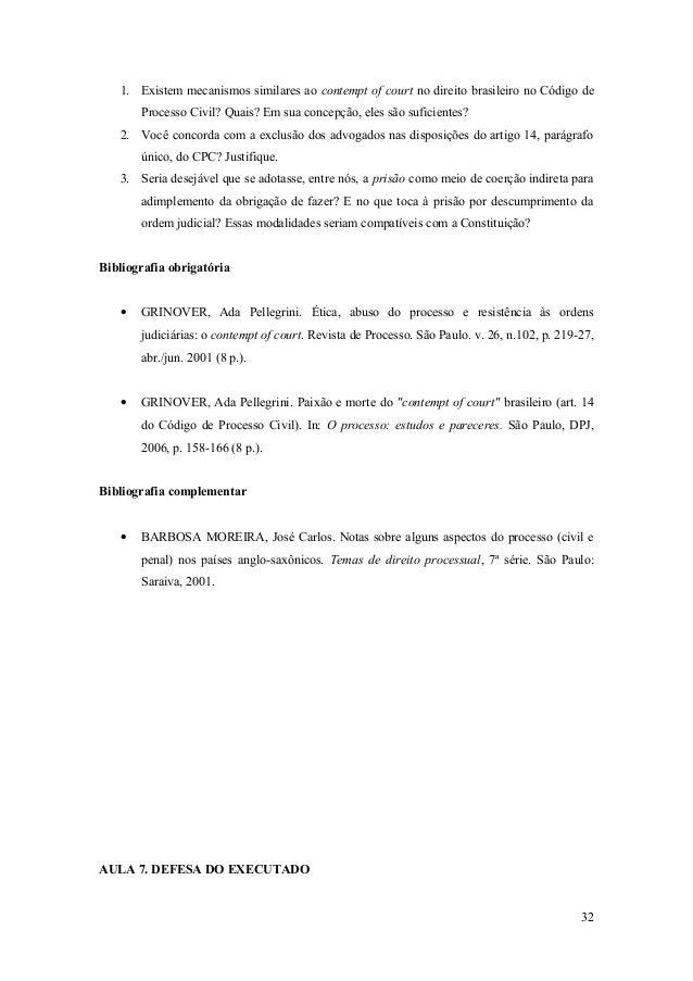 1. Existem mecanismos similares ao contempt of court no direito brasileiro no Código de Processo Civil? Quais? Em sua conc...