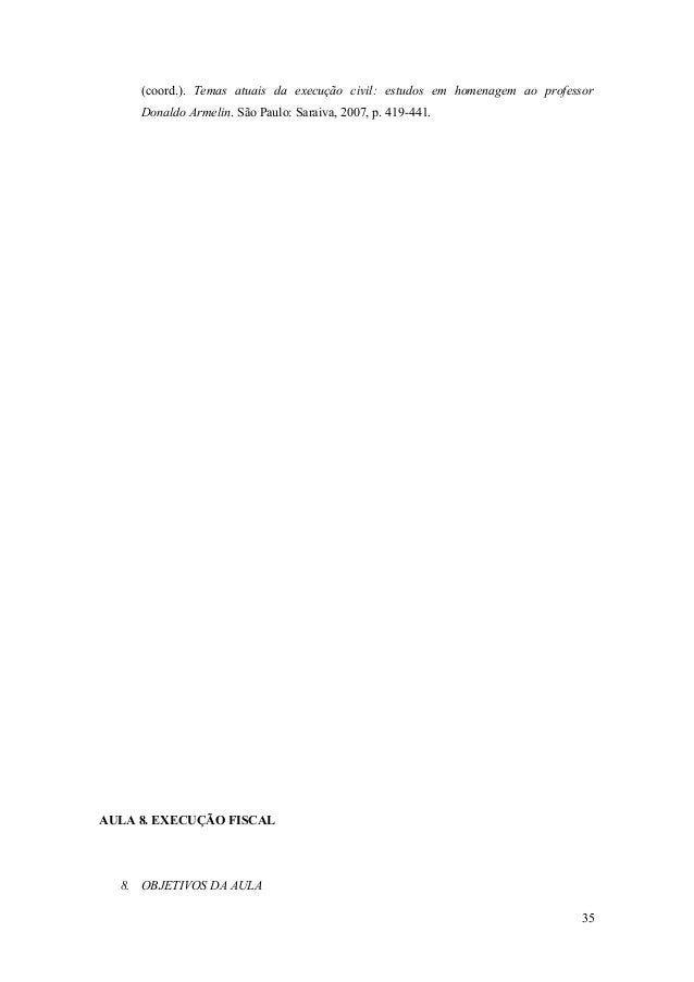 (coord.). Temas atuais da execução civil: estudos em homenagem ao professor Donaldo Armelin. São Paulo: Saraiva, 2007, p. ...
