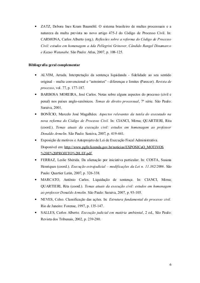• ZATZ, Debora Ines Kram Baumöhl. O sistema brasileiro de multas processuais e a natureza da multa prevista no novo artigo...