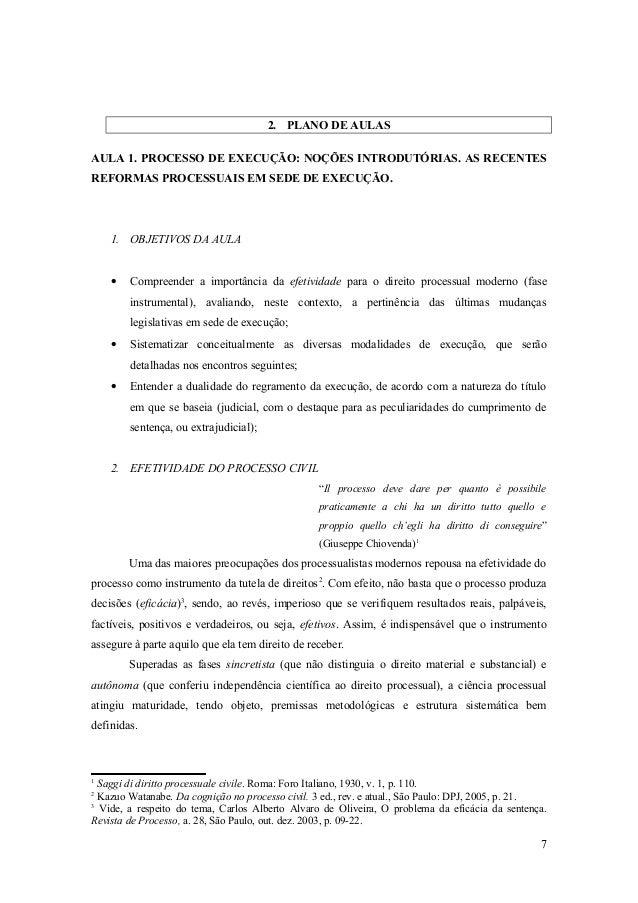 2. PLANO DE AULAS AULA 1. PROCESSO DE EXECUÇÃO: NOÇÕES INTRODUTÓRIAS. AS RECENTES REFORMAS PROCESSUAIS EM SEDE DE EXECUÇÃO...
