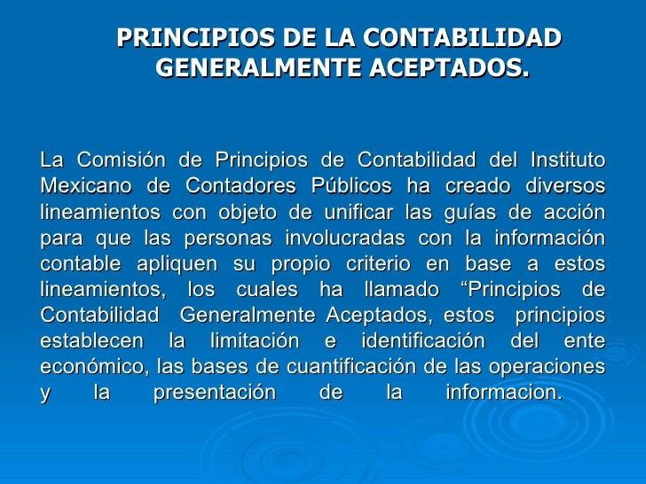 La Comisión de Principios de Contabilidad del Instituto Mexicano de Contadores Públicos ha creado diversos lineamientos co...