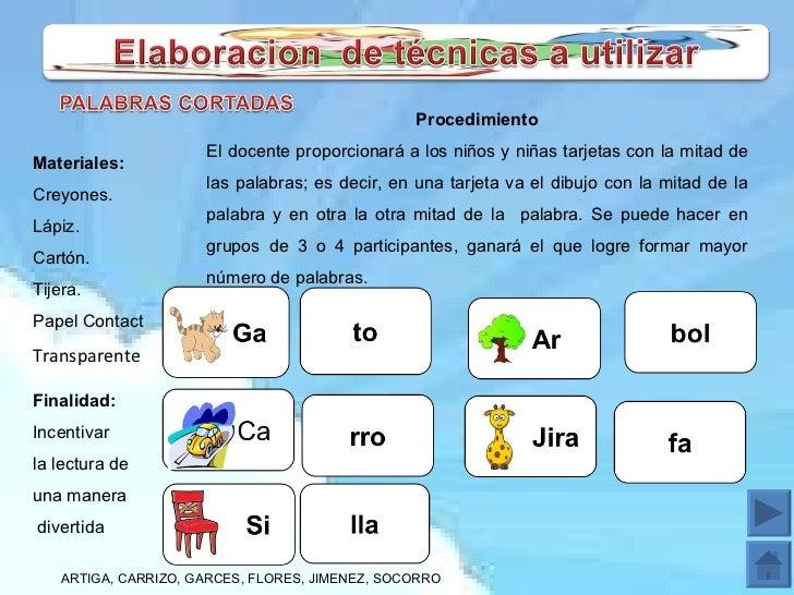 Procedimiento El docente proporcionará a los niños y niñas tarjetas con la mitad de las palabras; es decir, en una tarjeta...