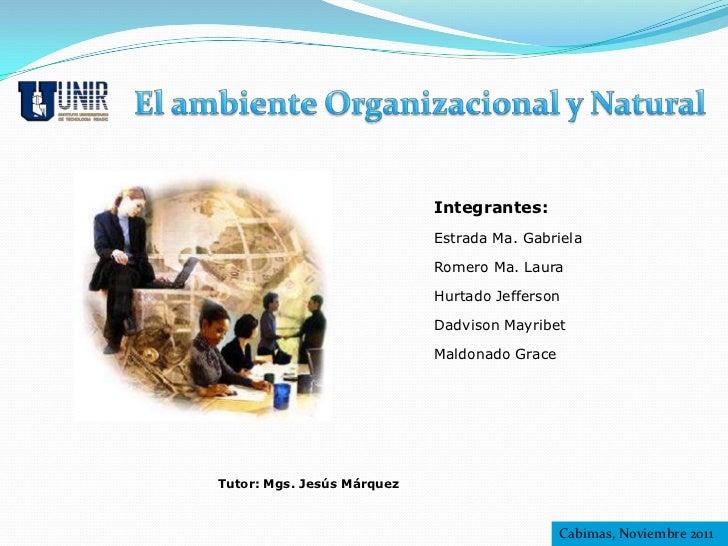 Integrantes:                            Estrada Ma. Gabriela                            Romero Ma. Laura                  ...