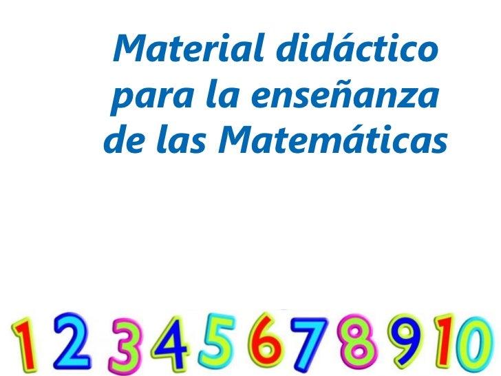 Material didácticopara la enseñanzade las Matemáticas