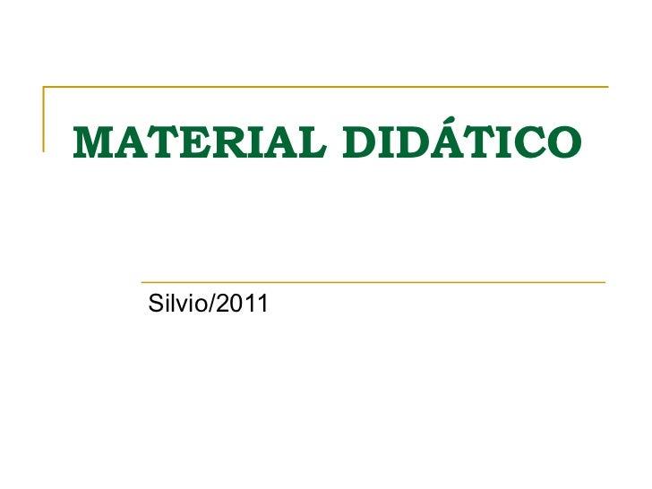 MATERIAL DIDÁTICO Silvio/2011