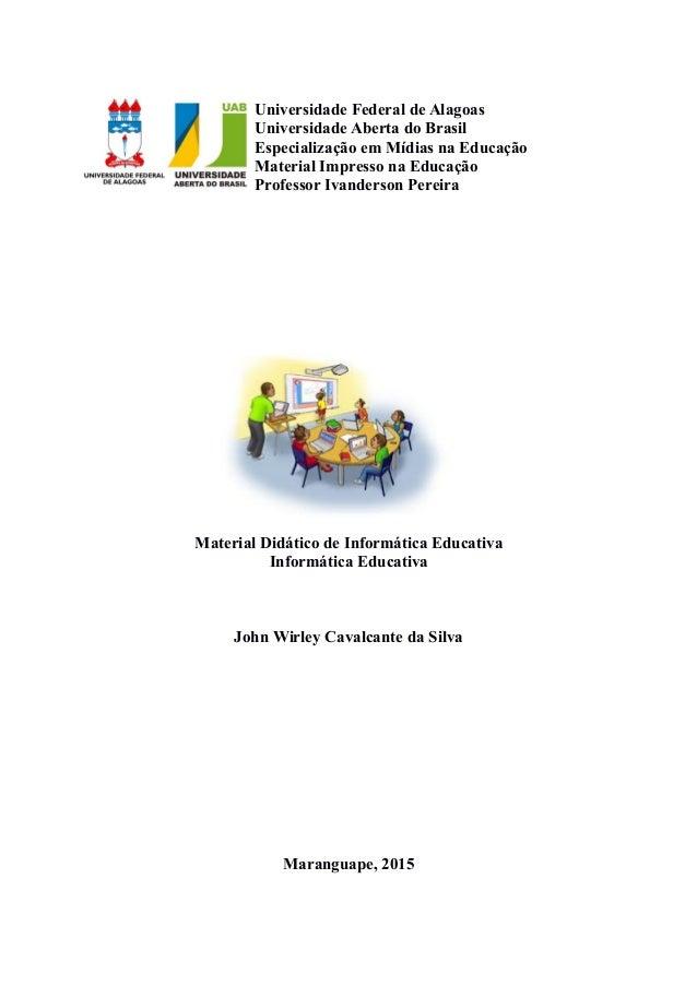 Universidade Federal de Alagoas Universidade Aberta do Brasil Especialização em Mídias na Educação Material Impresso na Ed...