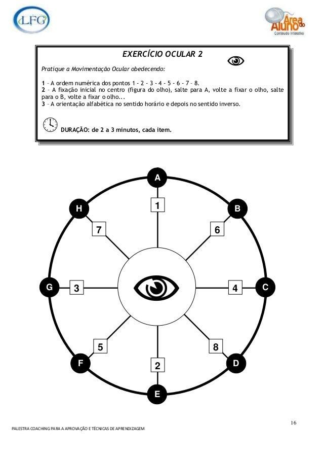 16 PALESTRA COACHING PARA A APROVAÇÃO E TÉCNICAS DE APRENDIZAGEM E G C BH DF 1 2 3 4 67 85 A EXERCÍCIO OCULAR 2 Pratique a...