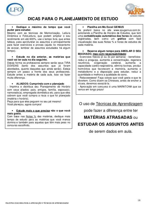 18 PALESTRA COACHING PARA A APROVAÇÃO E TÉCNICAS DE APRENDIZAGEM DICAS PARA O PLANEJAMENTO DE ESTUDO • Dedique o máximo de...