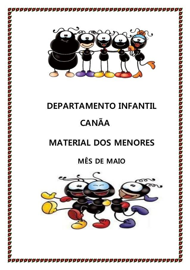 DEPARTAMENTO INFANTIL CANÃA MATERIAL DOS MENORES MÊS DE MAIO