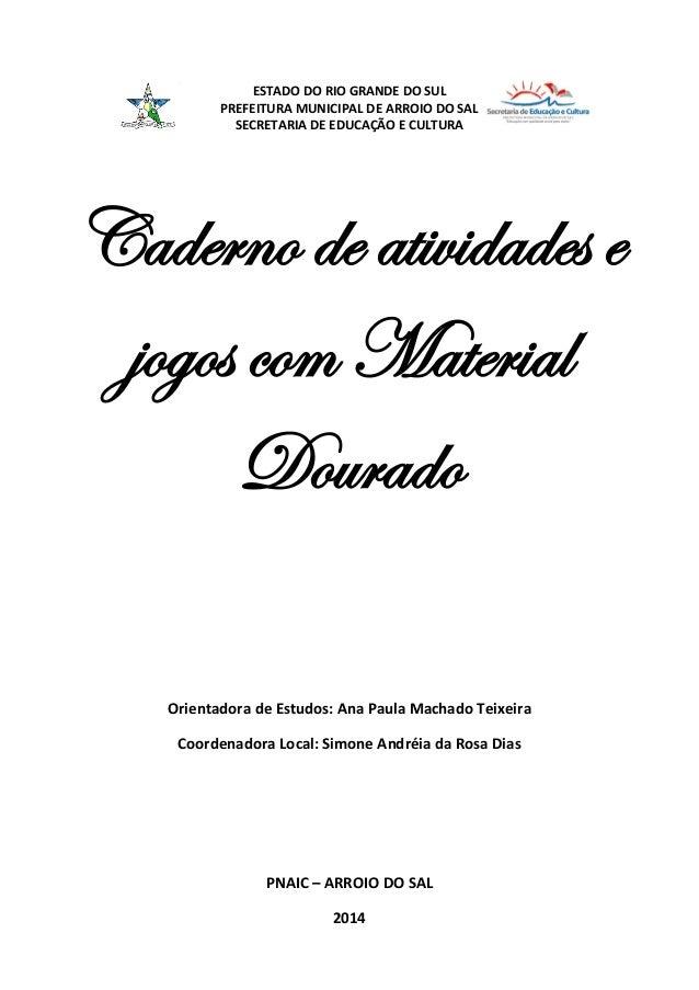 ESTADO DO RIO GRANDE DO SUL PREFEITURA MUNICIPAL DE ARROIO DO SAL SECRETARIA DE EDUCAÇÃO E CULTURA Caderno de atividades e...