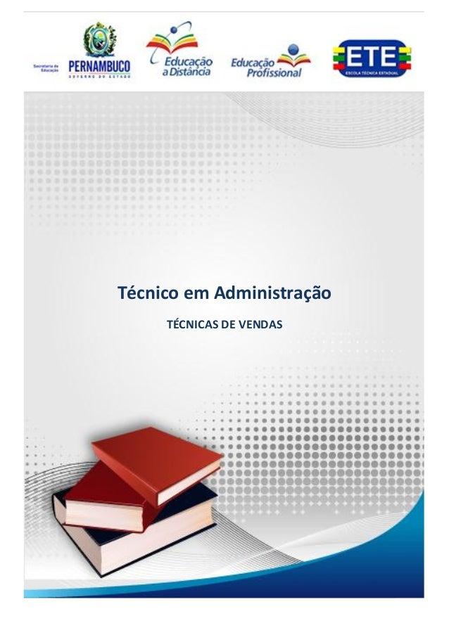 1Técnico em AdministraçãoTécnicas de VendasTécnico em AdministraçãoTÉCNICAS DE VENDAS