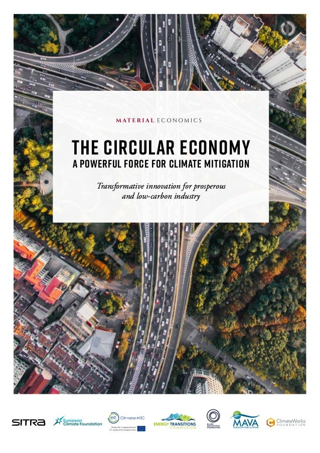 The Circular Economy a Powerful Force for Climate Mitigation Transformative innovation for prosperous and low-carbon indus...