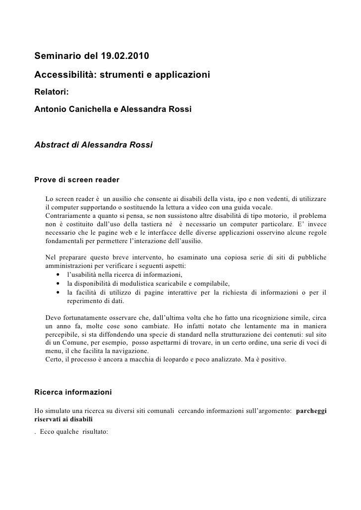 Seminario del 19.02.2010 Accessibilità: strumenti e applicazioni Relatori:  Antonio Canichella e Alessandra Rossi    Abstr...