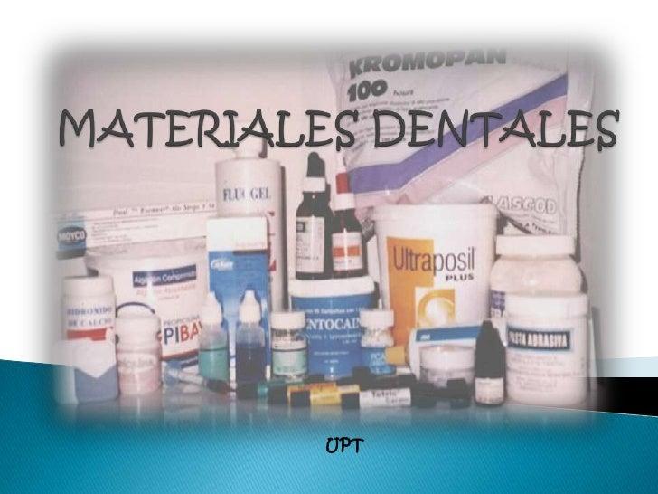 MATERIALES DENTALES <br />UPT<br />