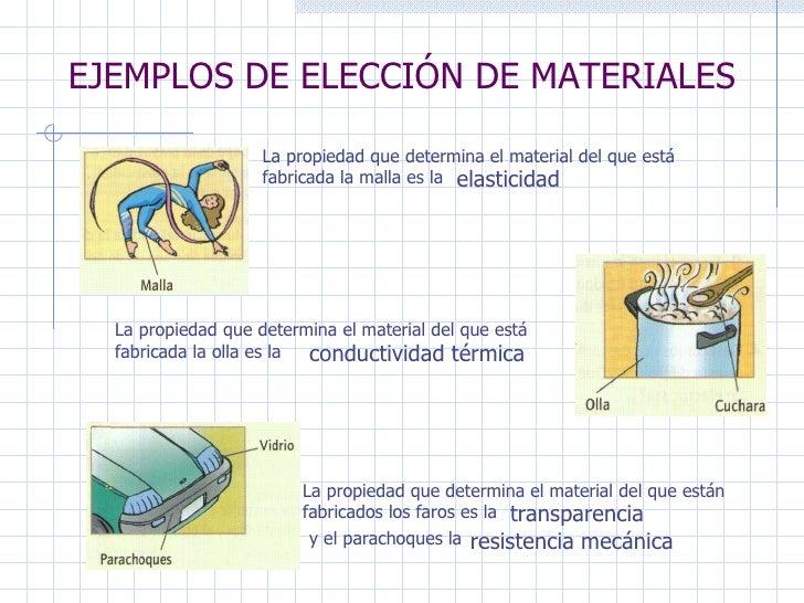 EJEMPLOS DE ELECCIÓN DE MATERIALES La propiedad que determina el material del que está fabricada la malla es la elasticida...