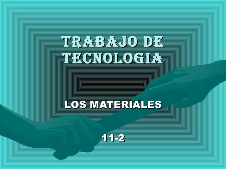 TRABAJO DE TECNOLOGIA LOS MATERIALES 11-2