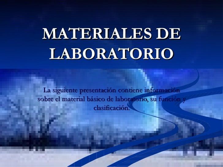 La siguiente presentación contiene información sobre el material básico de laboratorio, su función y clasificación. MATERI...