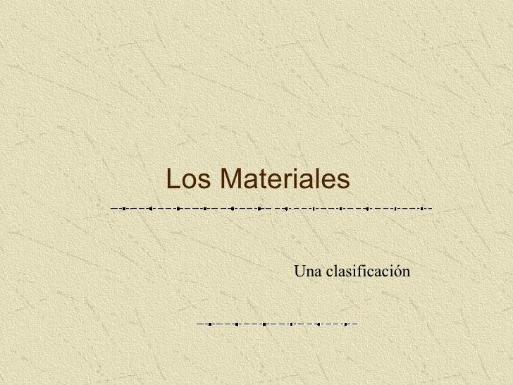 Los Materiales Una clasificación
