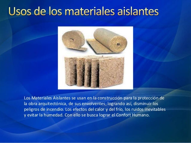 Materiales aislantes de calor for Materiales aislantes de frio