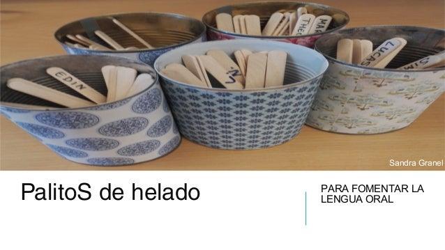 Klicka på ikonen för att lägga till en bild PalitoS de helado PARA FOMENTAR LA LENGUA ORAL Sandra Granel