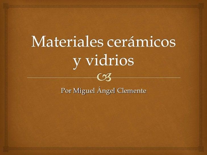 Por Miguel Ángel Clemente