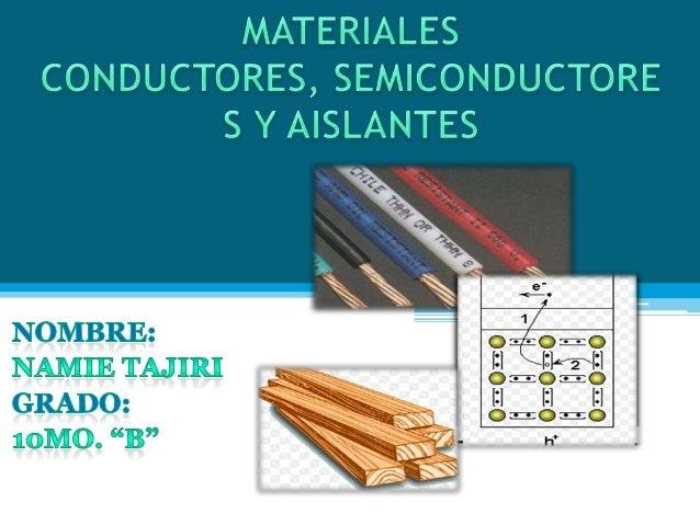 Materiales conductores semiconductores y aislantes - El material aislante ...