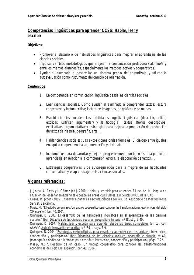 Aprender Ciencias Sociales: Hablar, leer y escribir. Donostia, octubre 2010 Dolors Quinquer Vilamitjana 1 Competencias lin...