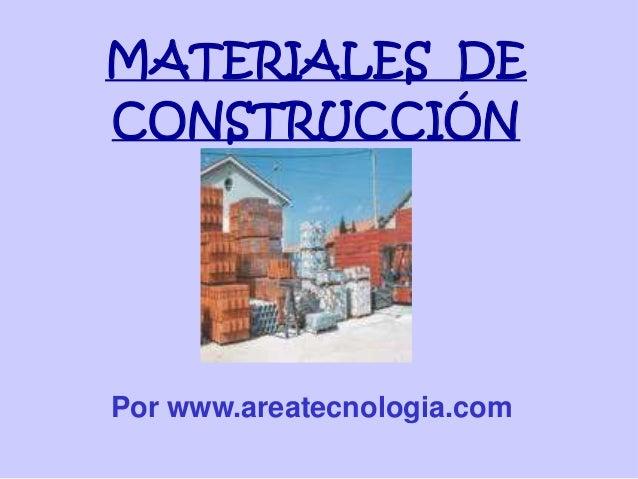 MATERIALES DE CONSTRUCCIÓN Por www.areatecnologia.com