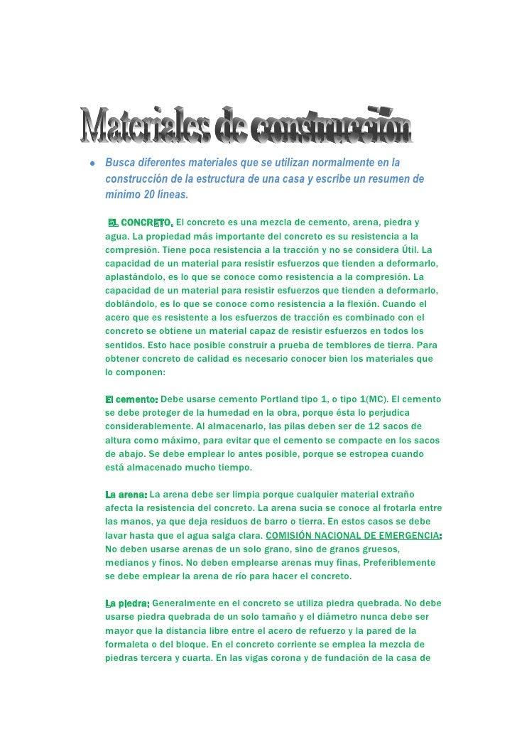 Busca diferentes materiales que se utilizan normalmente en laconstrucción de la estructura de una casa y escribe un resume...