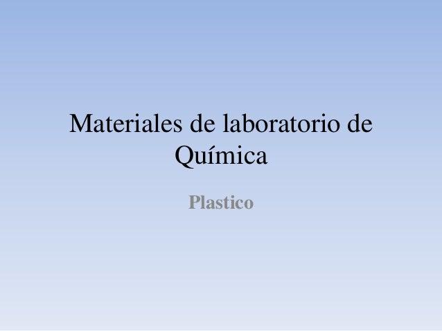 Materiales de laboratorio de Química Plastico
