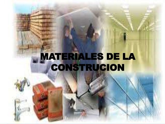 MATERIALES DE LA CONSTRUCION