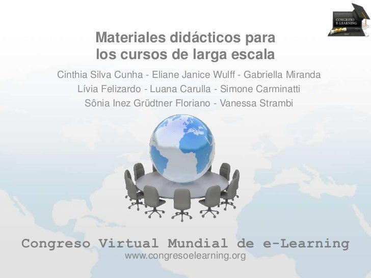Materiales didácticos para            los cursos de larga escala    Cinthia Silva Cunha - Eliane Janice Wulff - Gabriella ...