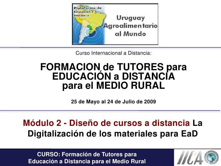 Curso Internacional a Distancia:<br />FORMACION de TUTORES para EDUCACIÓN a DISTANCIA para el MEDIO RURAL 25 de Mayo al 24...