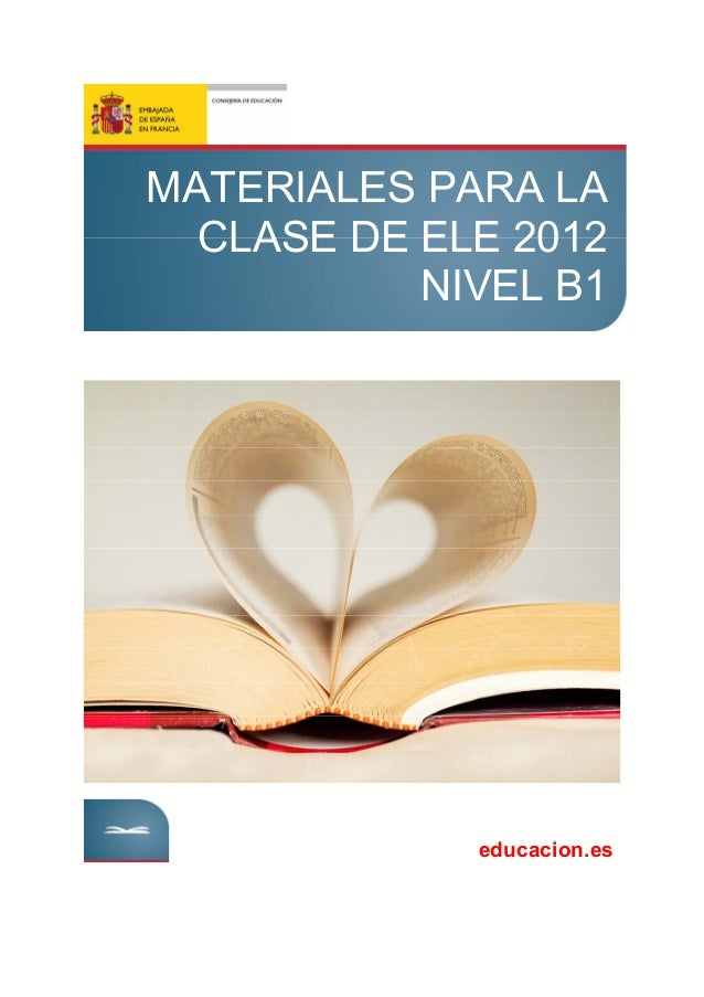 MATERIALES PARA LA CLASE DE ELE 2012 NIVEL B1 educacion.es