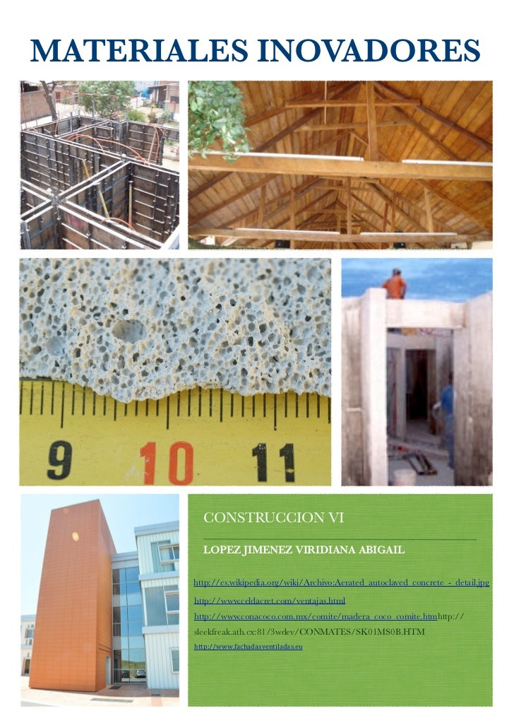MATERIALES INOVADORES         CONSTRUCCION VI         LOPEZ JIMENEZ VIRIDIANA ABIGAIL       http://es.wikipedia.org/wiki/A...