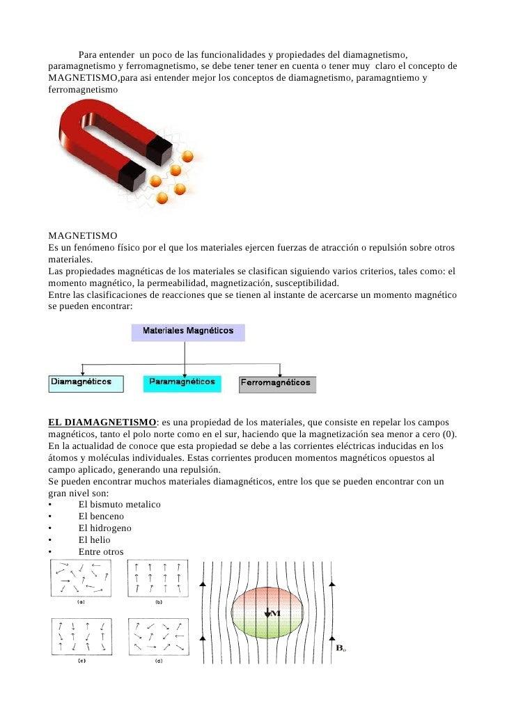 Para entender un poco de las funcionalidades y propiedades del diamagnetismo,paramagnetismo y ferromagnetismo, se debe ten...
