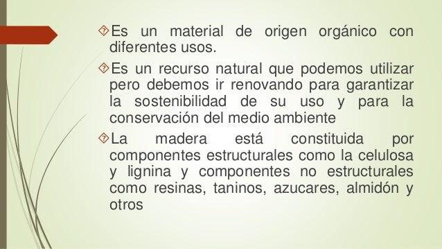 Es un material de origen orgánico con  diferentes usos.  Es un recurso natural que podemos utilizar  pero debemos ir ren...