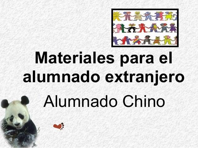 Materiales para el alumnado extranjero Alumnado Chino